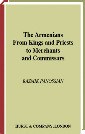 The Armenians From Kings and Priests to Merchants and Commissars